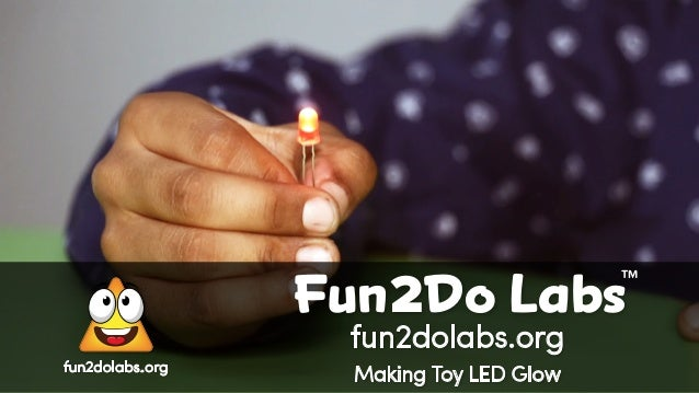 fun2dolabs.org Making Toy LED Glow Fun Do Labs TM 2 fun2dolabs.org