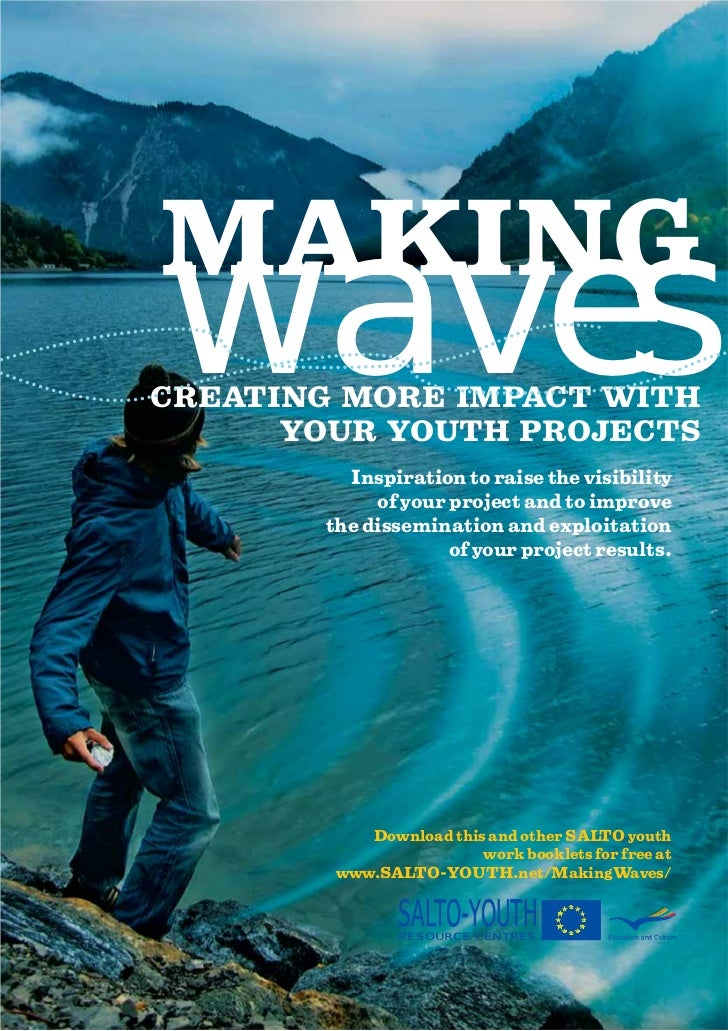 wavesMAKINGCREATING MORE IMPACT WITH      YOUR YOUTH PROJECTS         Inspiration to raise the visibility            of yo...