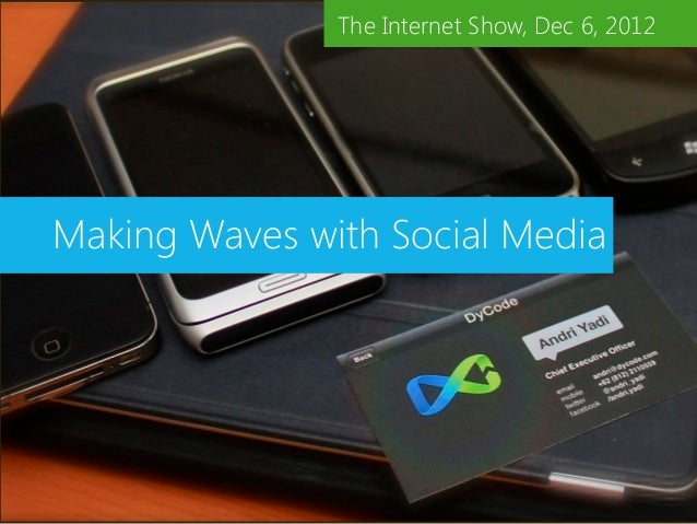 The Internet Show, Dec 6, 2012Making Waves with Social Media