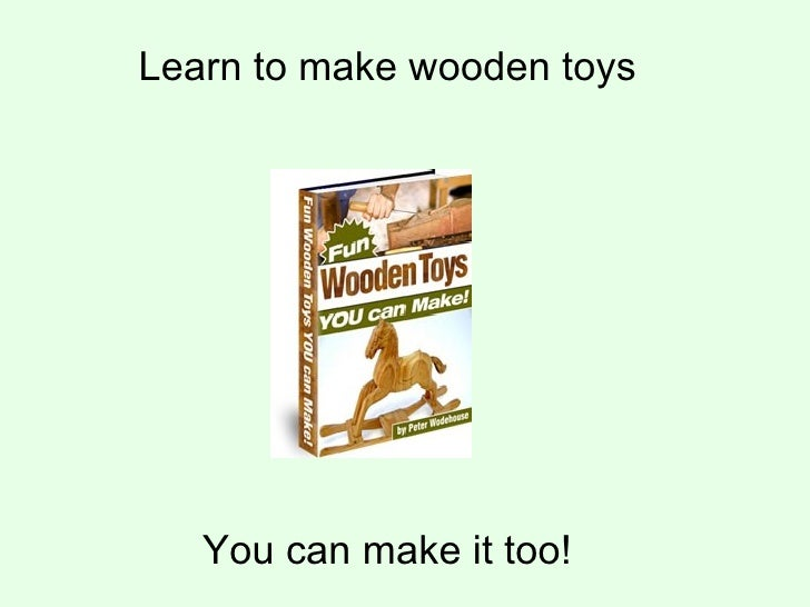 You can make it too! Learn to make wooden toys
