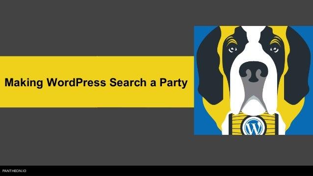 PANTHEON.IO Making WordPress Search a Party
