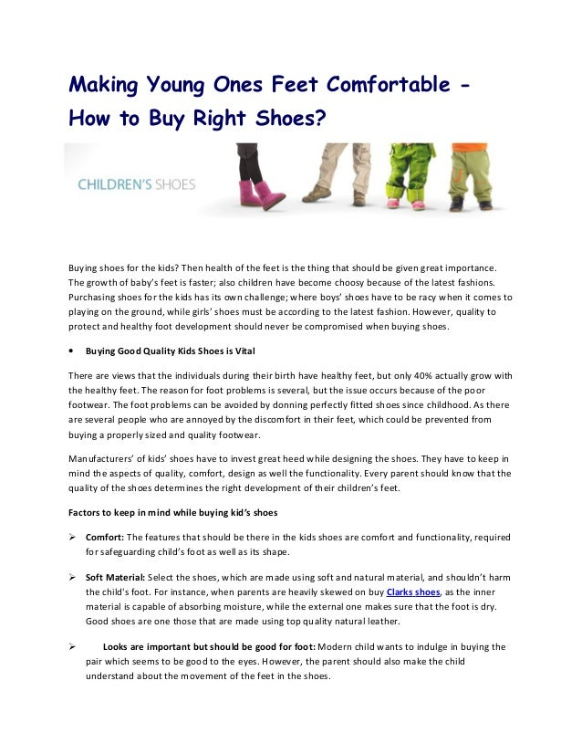 Making Young Ones Feet Comfortable -How to Buy Right Shoes?Buying shoes for the kids? Then health of the feet is the thing...