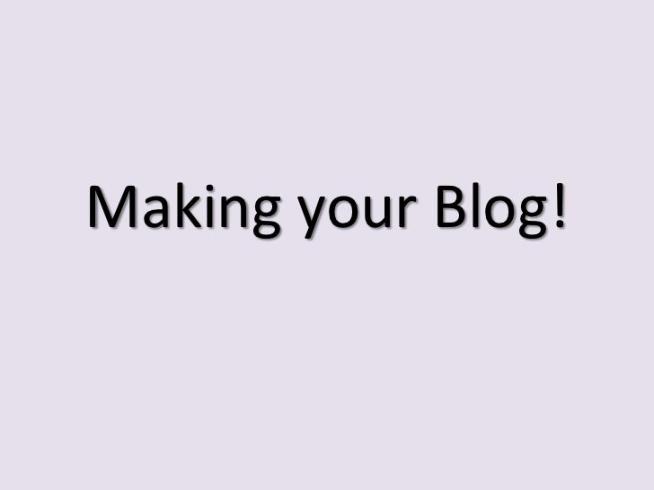 Making your Blog!