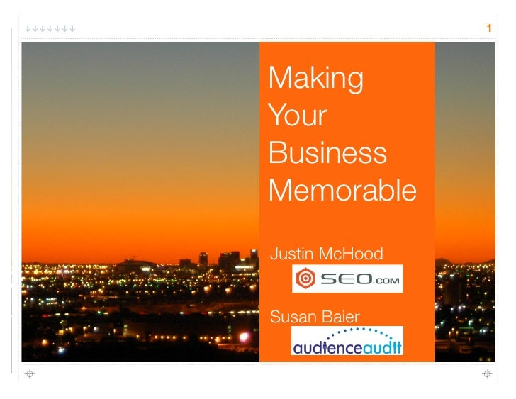 1    Making Your Business Memorable Justin McHood   Susan Baier