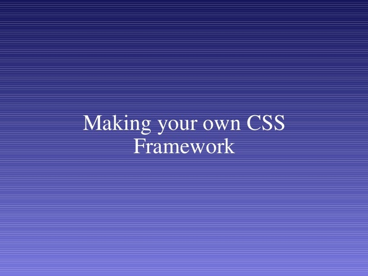 Making your own CSS Framework