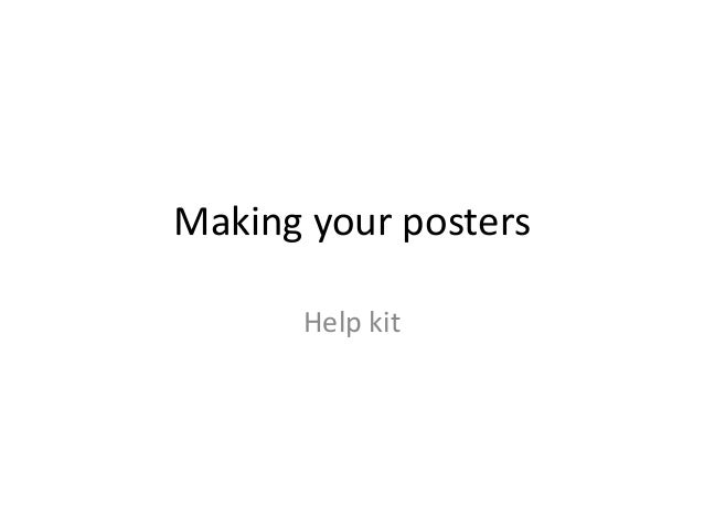 Making your posters Help kit