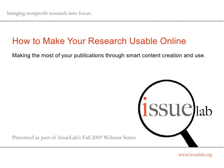 bringing nonprofit research into focus. How to Make Your Research Usable Online Making the most of your publications throu...