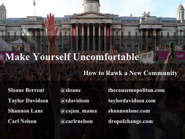 Make Yourself Uncomfortable Sloane Berrent  Taylor Davidson Shannon Lane Carl Nelson @sloane @tdavidson @cajun_mama @carlr...