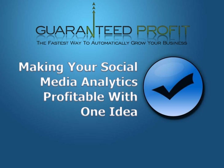Making Your Social Media Analytics Profitable With One Idea<br />
