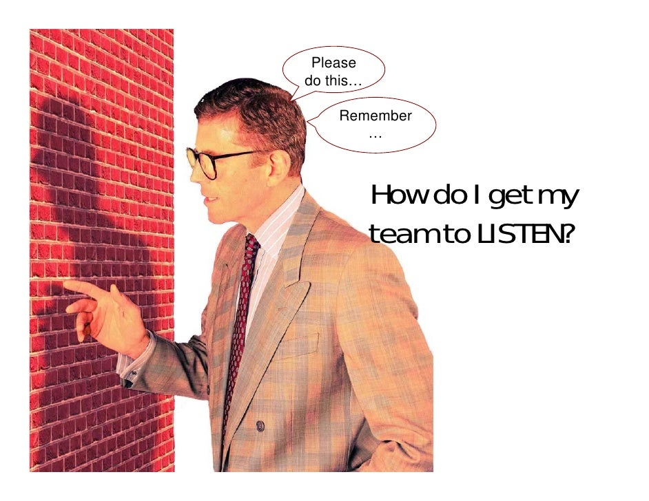Making your Team Listen