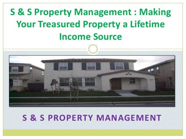 S & S PROPERTY MANAGEMENT S & S Property Management : Making Your Treasured Property a Lifetime Income Source