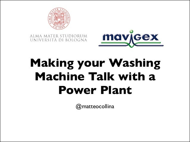 Making your Washing Machine Talk with a Power Plant @matteocollina