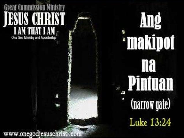 """""""Makipot na pintuan""""LUKE 13:24"""