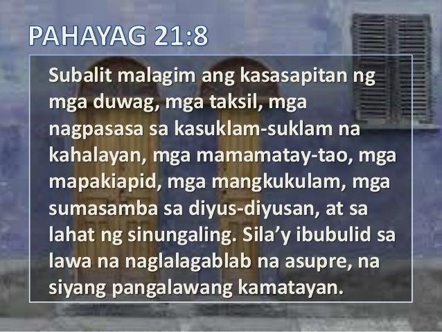 Subalit malagim ang kasasapitan ngmga duwag, mga taksil, mganagpasasa sa kasuklam-suklam nakahalayan, mga mamamatay-tao, m...