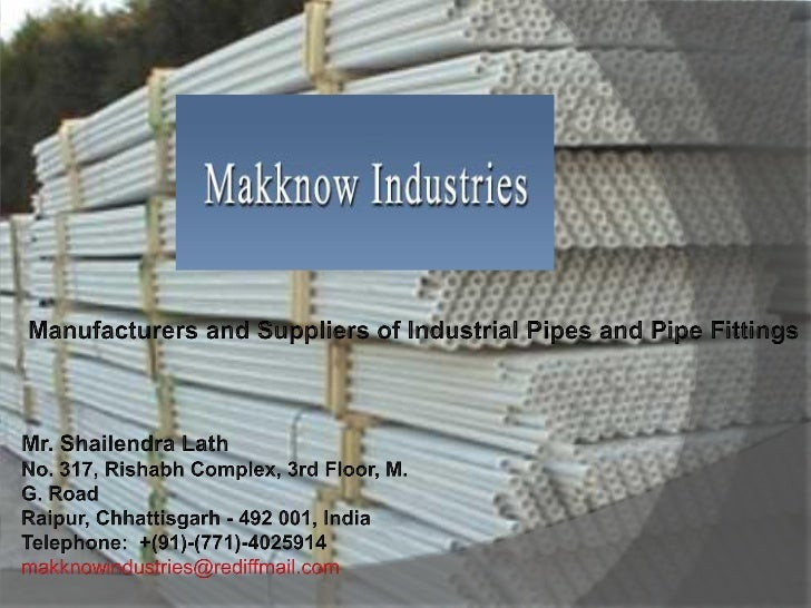      Well-equipped infrastructure and a team of experts     Best possible range of products in Industrial Pipes and Pipe...