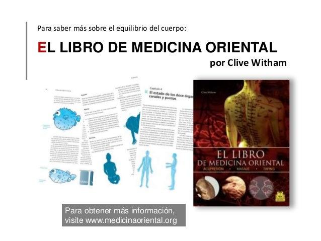 EL LIBRO DE MEDICINA ORIENTAL por Clive Witham Para saber más sobre el equilibrio del cuerpo: Para obtener más información...