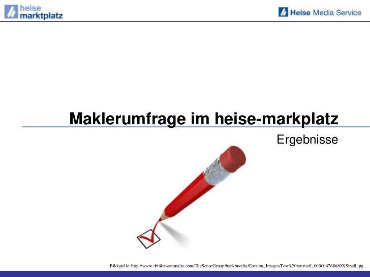 Maklerumfrage im heise-markplatz                                                                                   Ergebni...