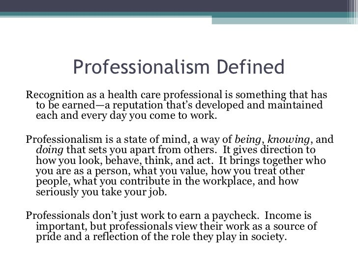 professionalism in healthcare At ncqa, we believe measurement is key to attaining quality in health care but  we also know some things can't be measured, even in health.