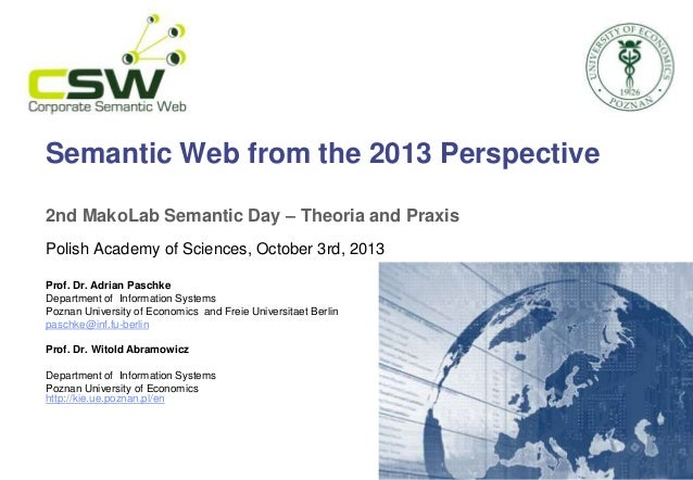 Semantic Web from the 2013 Perspective 2nd MakoLab Semantic Day – Theoria and Praxis Polish Academy of Sciences, October 3...