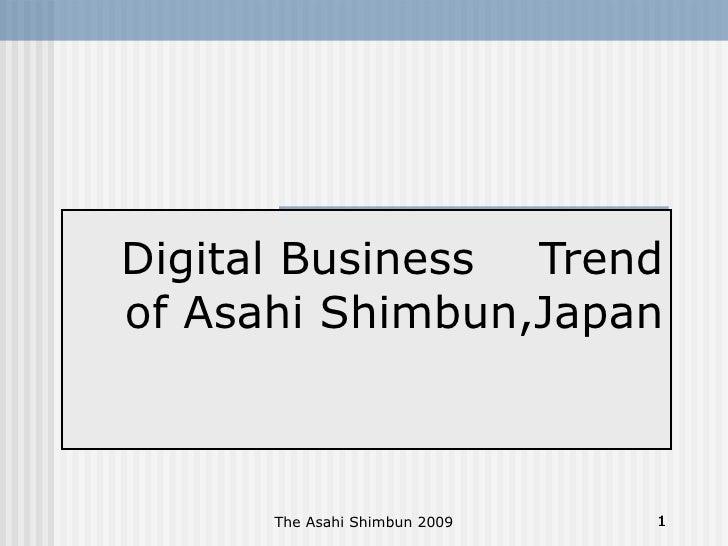 Digital Business   Trend of Asahi Shimbun,Japan The Asahi Shimbun 2009