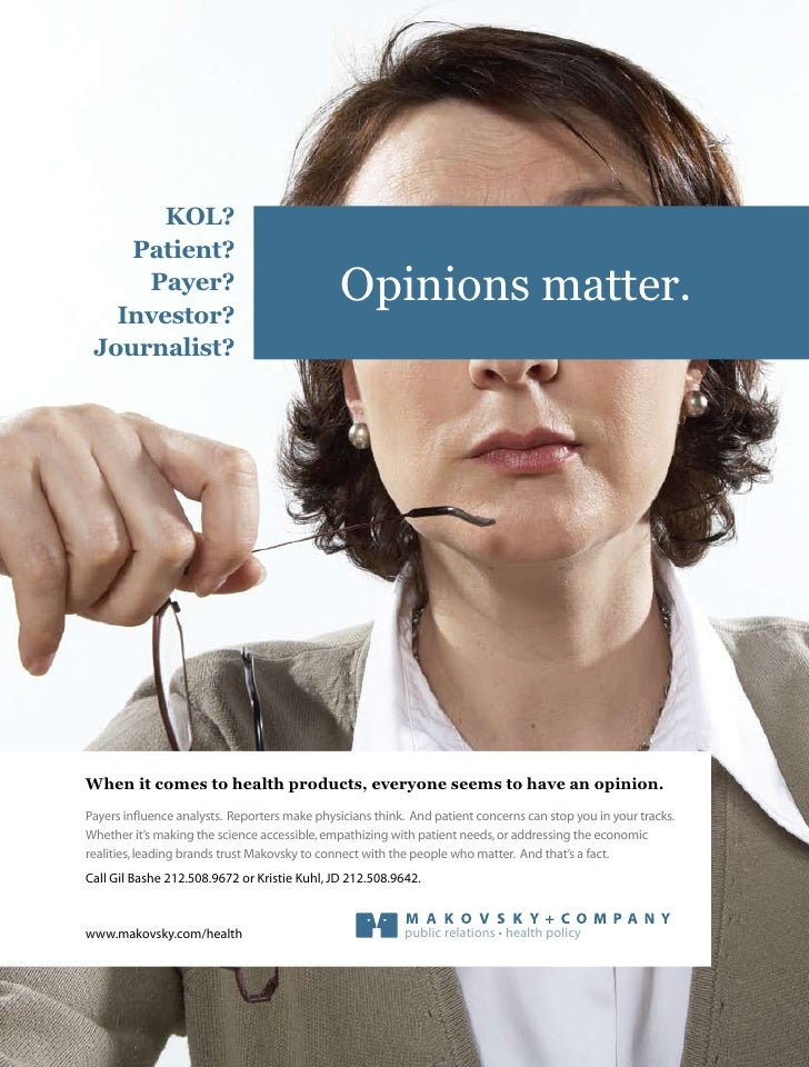 KOL?     Patient?      Payer?    Investor?                                                Opinions matter.  Journalist?   ...