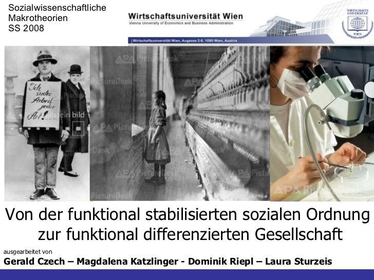 Von der funktional stabilisierten sozialen Ordnung zur funktional differenzierten Gesellschaft ausgearbeitet von Gerald Cz...