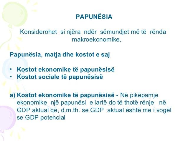 PAPUNËSIAKonsiderohet si njëra ndër sëmundjet më të rëndamakroekonomike,Papunësia, matja dhe kostot e saj• Kostot ekonomik...