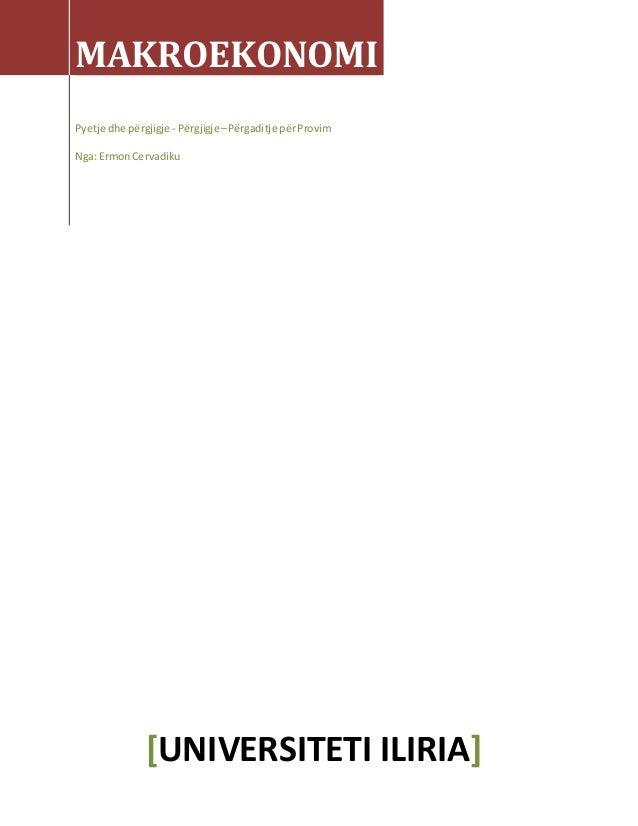 MAKROEKONOMI Pyetje dhe përgjigje - Përgjigje–Përgaditje përProvim Nga: ErmonCervadiku [UNIVERSITETI ILIRIA]