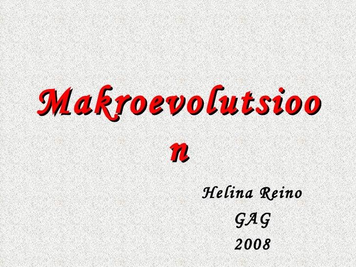Makroevolutsioon Helina Reino GAG 2008