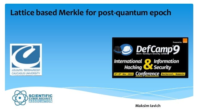 Lattice based Merkle for post-quantum epoch Maksim Iavich
