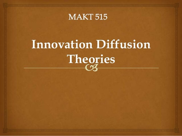 Innovation Diffusion     Theories