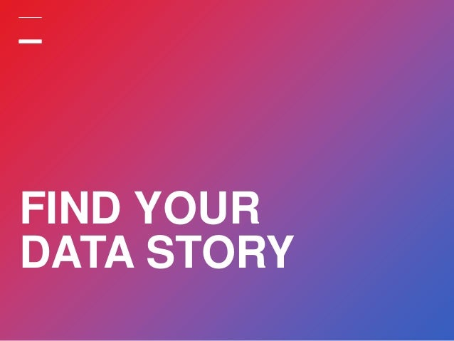 FIND YOUR DATA STORY