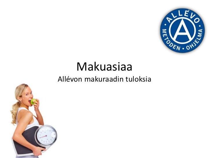 Makuasiaa Allévon makuraadin tuloksia<br />