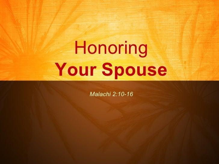 Honoring Your Spouse Malachi 2:10-16