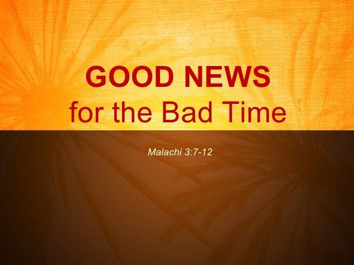 GOOD NEWS for the Bad Time Malachi 3:7-12