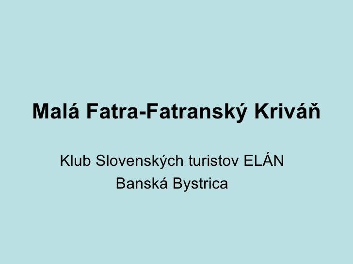 Malá Fatra-Fatranský Kriváň Klub Slovenských turistov ELÁN Banská Bystrica