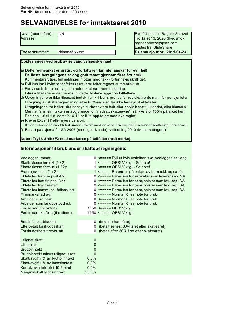 Selvangivelse for inntektsåret 2010 For NN, fødselsnummer ddmmåå xxxxx   SELVANGIVELSE for inntektsåret 2010 Navn (ettern,...