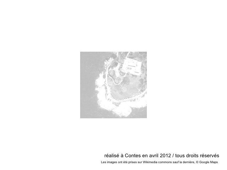 réalisé à Contes en avril 2012 / tous droits réservésLes images ont été prises sur Wikimedia commons sauf la dernière, © G...
