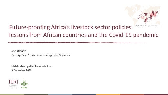 Better lives through livestock Future-proofing Africa's livestock sector policies: lessons from African countries and the ...