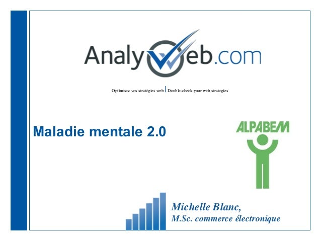 |           Optimisez vos stratégies web Double-check your web strategiesMaladie mentale 2.0                              ...