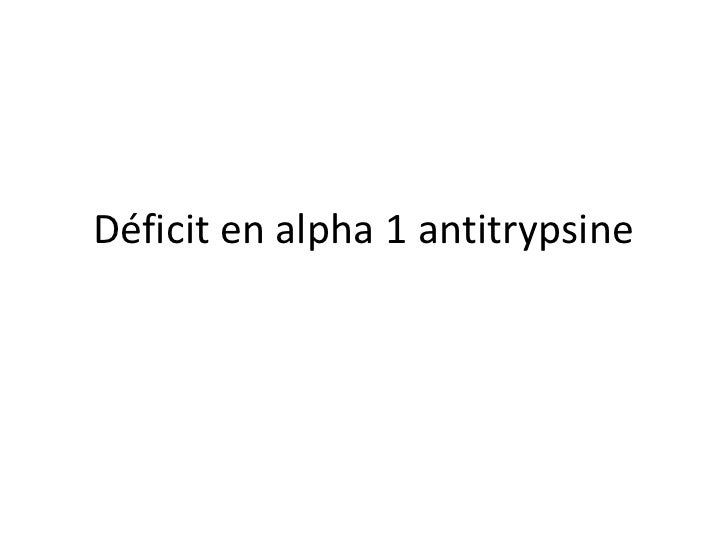 Déficit en alpha 1 antitrypsine
