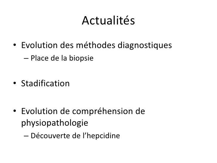 Actualités• Evolution des méthodes diagnostiques  – Place de la biopsie• Stadification• Evolution de compréhension de  phy...