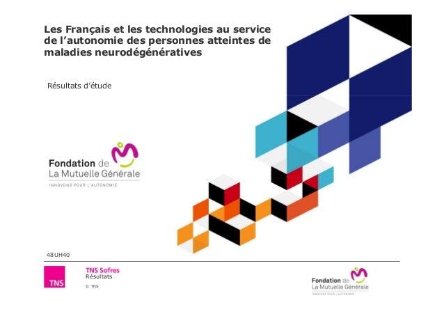 Les Français et les technologies au service  de l'autonomie des personnes atteintes de  maladies neurodégénératives  Résul...