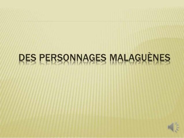 DES PERSONNAGES MALAGUÈNES