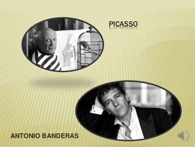 PICASSO  ANTONIO BANDERAS
