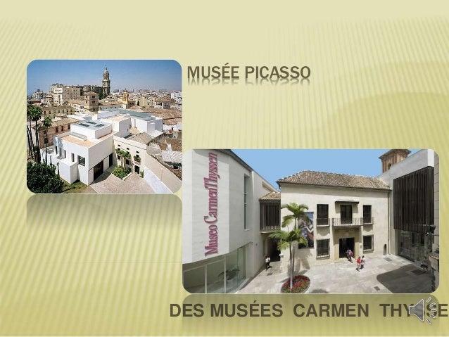 MUSÉE PICASSO  DES MUSÉES CARMEN THYSSEN
