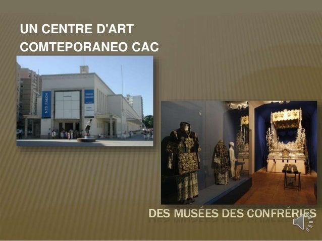 UN CENTRE D'ART  COMTEPORANEO CAC  DES MUSÉES DES CONFRÉRIES