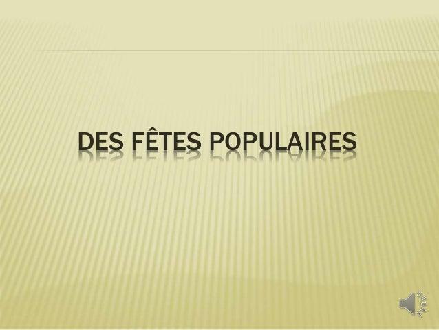 DES FÊTES POPULAIRES
