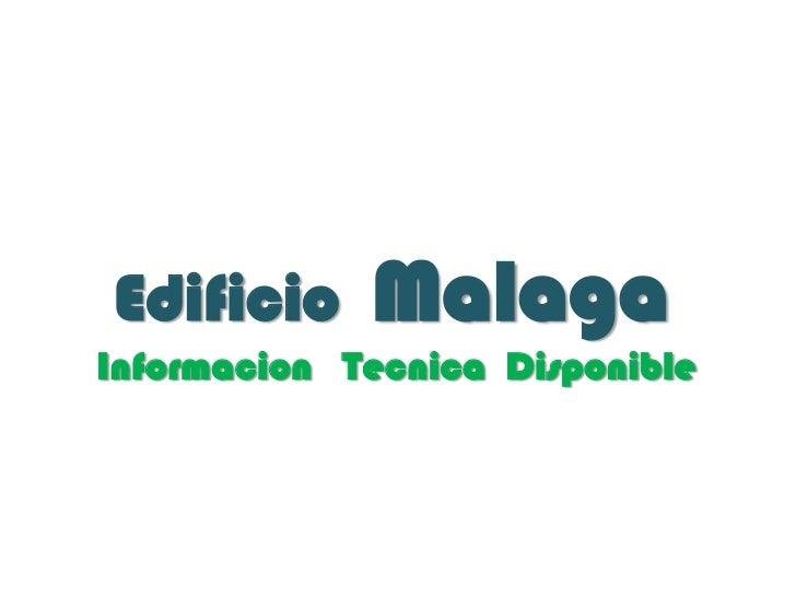 Edificio     MalagaInformacion Tecnica Disponible