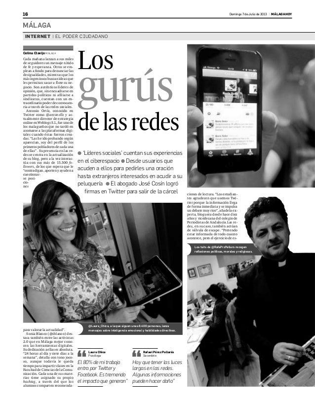 MÁLAGA 16 Domingo7 de Julio de 2013 | MÁLAGA HOY Celina Clavijo MÁLAGA Cada mañana lanzan a sus miles de seguidores un men...